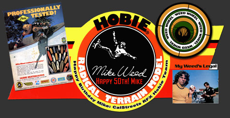 Hobie Skateboards Mike Weed Birthday Tribute